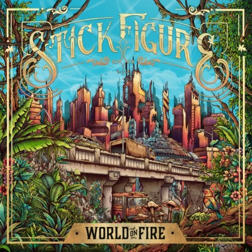 Stick Figure - World on Fire (2019/FLAC)