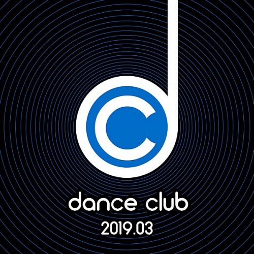 VA - Dance Club 2019.03 (2019/MP3)
