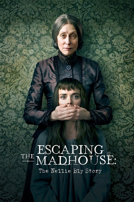 Побег из сумасшедшего дома История Нелли Блай / Escaping the Madhouse The Nellie Bly Story (2019/WEB-DL) 1080p