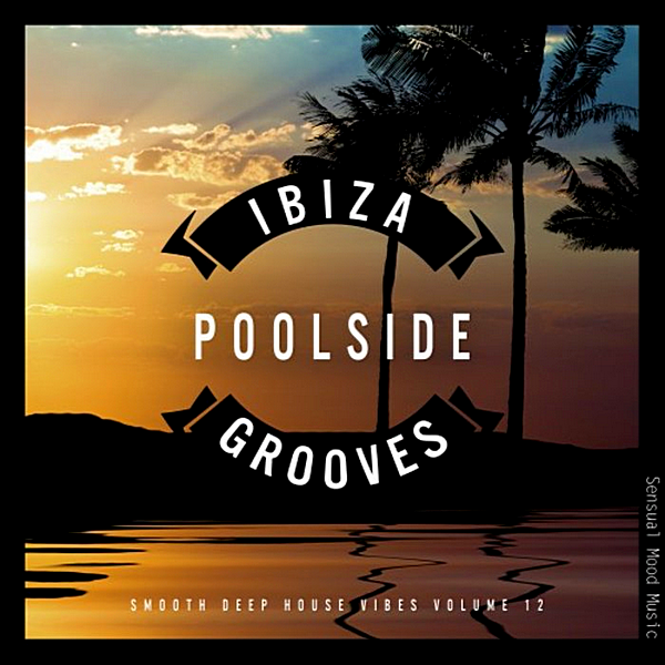 VA - Ibiza Poolside Grooves Vol.12 (2019) MP3