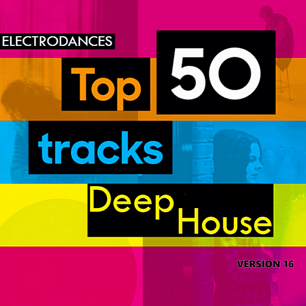VA - Top50: Tracks Deep House Ver.16 (2019) MP3