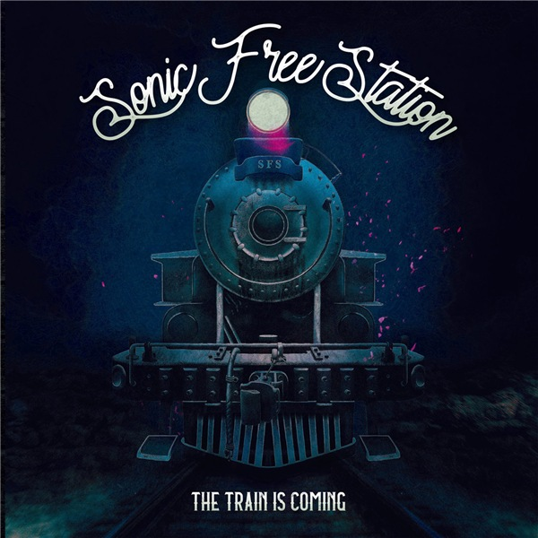 Sonic Free Station - The Train is Coming [EP] (2019) MP3