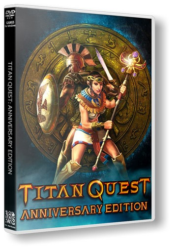 Titan Quest Anniversary Edition [v 2.9 + 2 DLC] (2016) PC | Лицензия